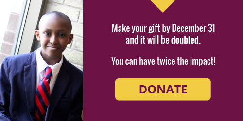 Make your gift by December 31 and it will be doubled, You can have twice the impact! click to Donate